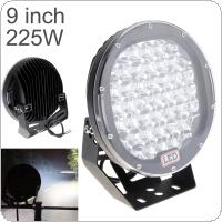 9 Inch Rounded 225W 45x LED Car Work Light Spot / Flood Light Vehicle Driving Lights for Offroad SUV / ATV / Truck / Boat
